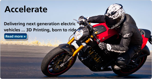 Accelerate - delivering next generation electric vehicles...3D Printing, born to ride