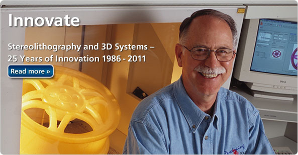 Innovate - Stereolithography and 3D Systems 25 years of Innovation