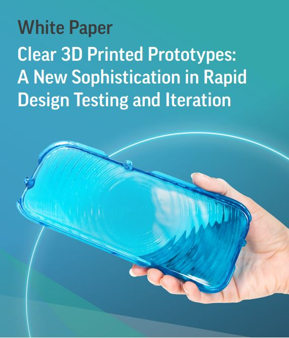 White Paper: Clear 3D Printed Prototypes