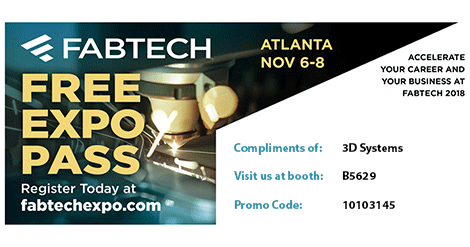 Free Expo Pass to visit 3D Systems in Booth B5629 at FABTECH 2018